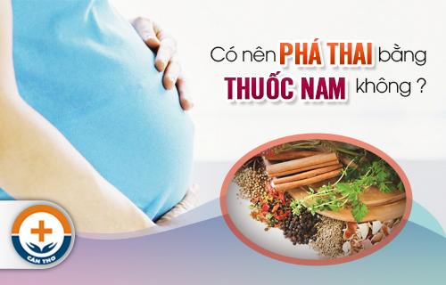 Có Nên Phá Thai Bằng Thuốc Nam Không?